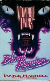 Blood Reunion (Vampire Twins No 4)