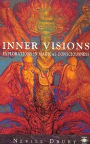 Inner Visions: Explorations in Magical Consciousness (Arkana S.)