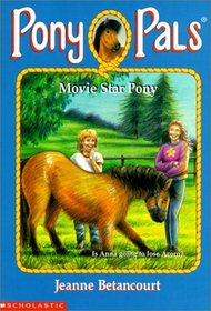 Movie Star Pony (Pony Pals (Hardcover))