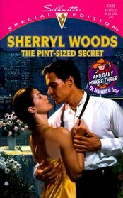 The Pint-Sized Secret (And Baby Makes Three: The Delacourts of Texas, Bk 3) (Silhouette Special Edition, No 1333)