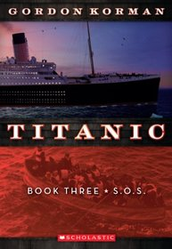 S.O.S. (Titanic, Bk 3)