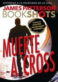Muerte a Cross (Bookshots) (Spanish Edition)