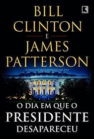 O Dia em que o Presidente Desapareceu (The President is Missing) (Em Portugues do Brasil Edition)