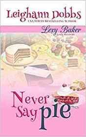 Never Say Pie (Lexy Baker, Bk 14)