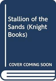 Stallion of the Sands (Knight Books)