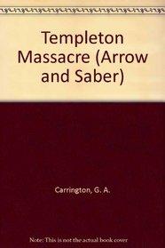 Templeton Massacre (Arrow and Saber, Bk 5)