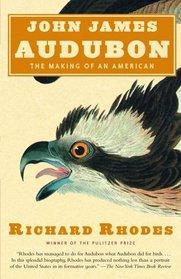 John James Audubon : The Making of an American
