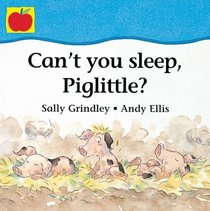 Can't You Sleep, Piglittle? (Pet Pals Supercrunchies)