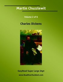 Martin Chuzzlewit Volume 2 of 6   [EasyRead Super Large 24pt Edition]