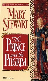 The Prince and the Pilgrim (Classics of Arthurian Legend)