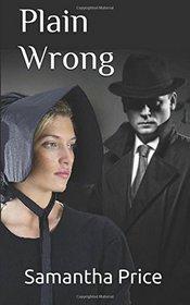 Plain Wrong (Amish Secret Widows' Society) (Volume 9)