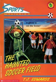 The Haunted Soccer Field (Sports Mystery, Bk 2)