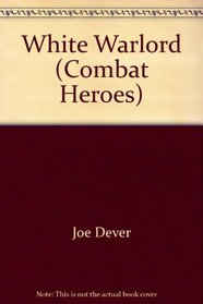 White Warlord (Combat Heroes, No 1)