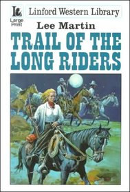 Trail of the Long Riders (Linford Western)
