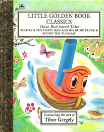 Three Best-Loved Tales : Tootle; The Happy Man and His Dump Truck; Scuffy the Tugboat (Little Golden Book)