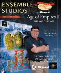 Ensemble Studios Official Strategies  Secrets to Microsoft's Age of Empires II: The Age of Kings