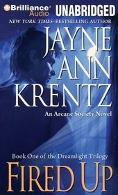 Fired Up (Arcane Society, Bk 7) (Dreamlight, Bk 1) (Audio CD) (Unabridged)