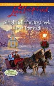 Sleigh Bells for Dry Creek (Return to Dry Creek, Bk 1) (Love Inspired, No 667)