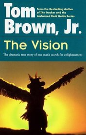 The Vision : The Dramatic True Story of One Man's Search for Enlightenment (Religion and Spirituality)