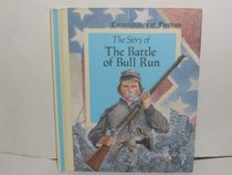 The Story of the Battle of Bull Run (Cornerstones of Freedom)
