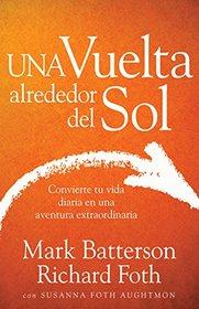 Una vuelta alrededor del Sol: Convierte tu vida ordinaria en una aventura extraordinaria (Spanish Edition)