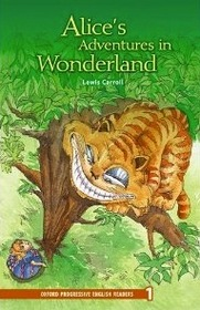 Alice's Adventures in Wonderland (Oxford Progressive English Readers)