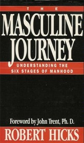 The Masculine Journey: Understanding the Six Stages of Manhood (A Promise Keepers Study Guide)