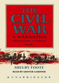 The Civil War - A Narrative, Volume 2: Fredericksburg to Meridian (Library Edition)