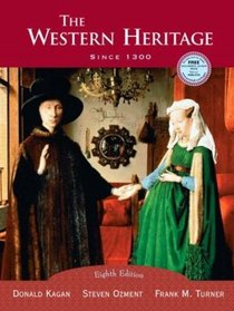 The Western Heritage: Since 1300, Eighth Edition
