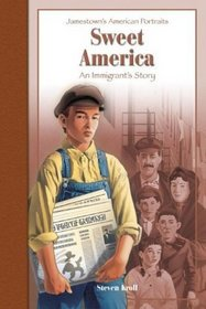 Sweet America: An Immigrants Story (Jamestown's American Portraits (Library))