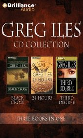 Greg Iles CD Collection 4: Black Cross, 24 Hours, Third Degree