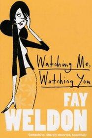 Watching me, watching you