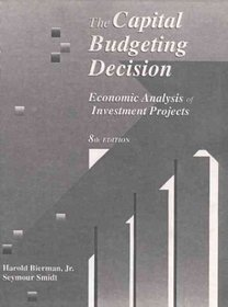 Capital Budgeting Decision, The: Economic Analysis of Investment Projects