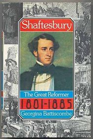 Shaftesbury: The great reformer, 1801-1885