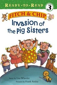 Invasion of the Pig Sisters (Fitch & Chip)