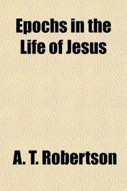 Epochs in the Life of Jesus