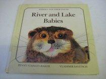 River and Lake Babies