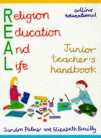 REAL (Religion for Education and Life): Junior Teacher's Handbook (REAL (Religion for Education and Life))