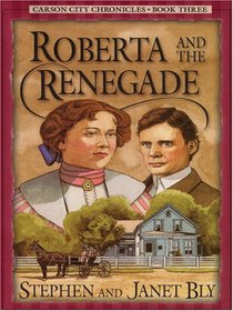 Roberta and the Renegade (Carson City Chronicles, Book 3)