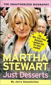 Just Desserts : Martha Stewart : The Unauthorized Biography