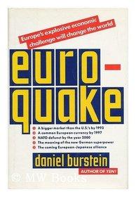 Euroquake: Europe's Economic Challenge Will Change the World