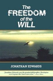 The Freedom of the Will (Great Awakening Writings (1725-1760))