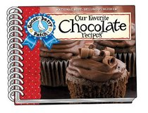 Our Favorite Chocolate Recipes Cookbook: Over 60 of Our Favorite Chocolate Recipes, Plus Just As Many Handy Tips (Our Favorite Recipes Collection)