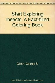 Start Exploring Insects: A Fact-Filled Coloring Book (Start Exploring)