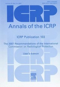 Recommendations of the ICRP: User's Edition (International Commission on Radiological Protection)