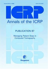 ICRP Publication 87: Managing Patient Dose in Computed Tomography