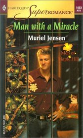 Man with a Miracle (Men of Maple Hill, Bk 4) (Harlequin Superromance, No 1093)