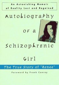 Autobiography of a Schizophrenic Girl: The True Story of