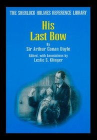 The Sherlock Holmes Reference Library: His Last Bow