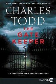 The Gate Keeper (Inspector Ian Rutledge, Bk 20) (Larger Print)